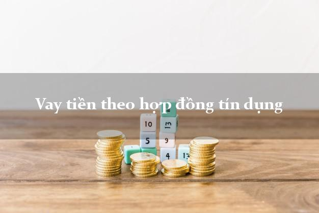 Vay tiền theo hợp đồng tín dụng