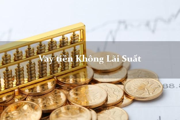 Vay tiền Không Lãi Suất