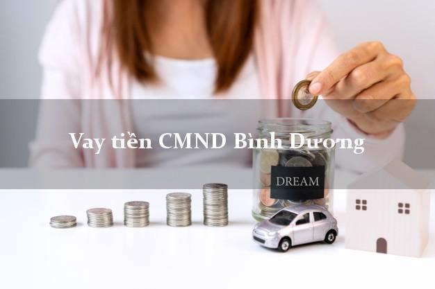 Vay tiền CMND Bình Dương
