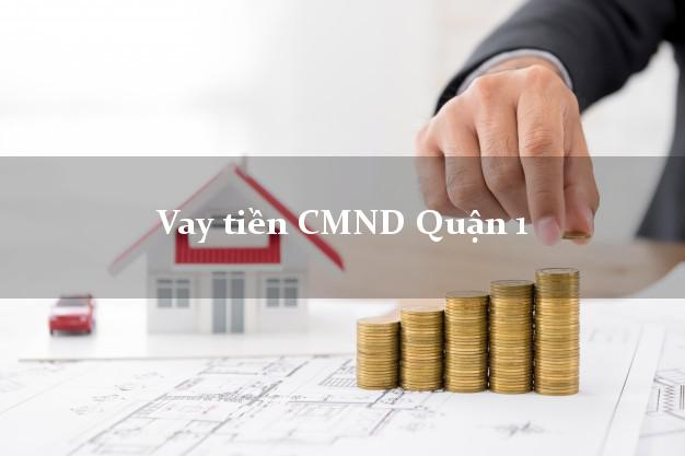 Vay tiền CMND Quận 1