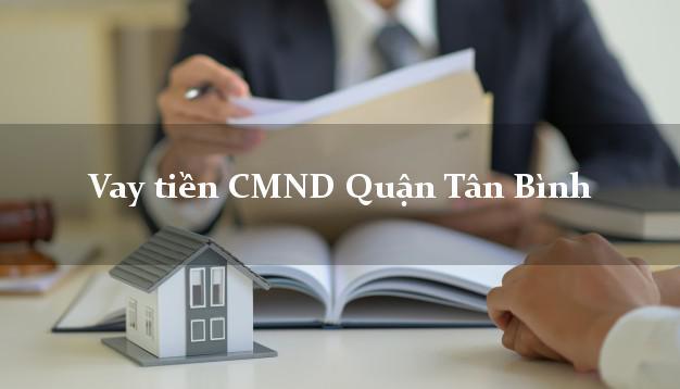 Vay tiền CMND Quận Tân Bình