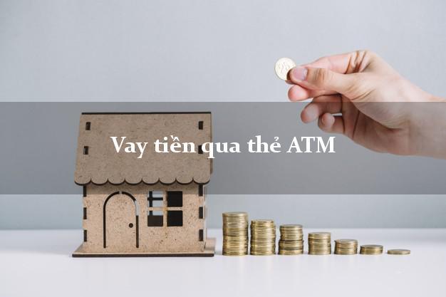 Vay tiền qua thẻ ATM Ở Đâu Nhanh Nhất?